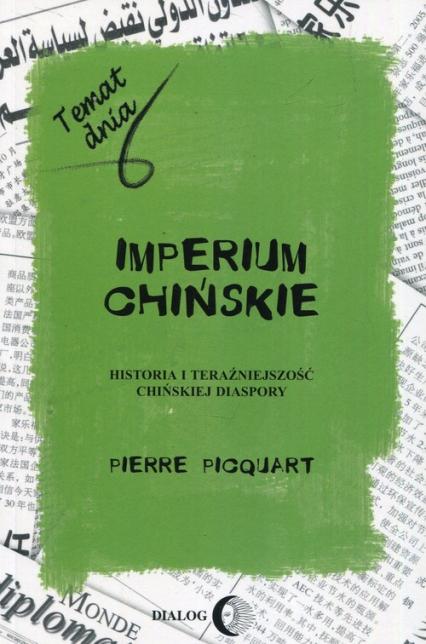 Imperium chińskie Historia i teraźniejszość chińskiej diaspory - Pierre Picquart | okładka