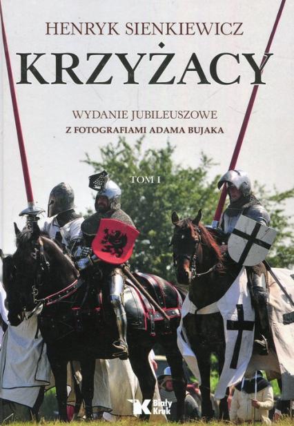 Krzyżacy Tom 1 Wydanie jubileuszowe - Henryk Sienkiewicz | okładka