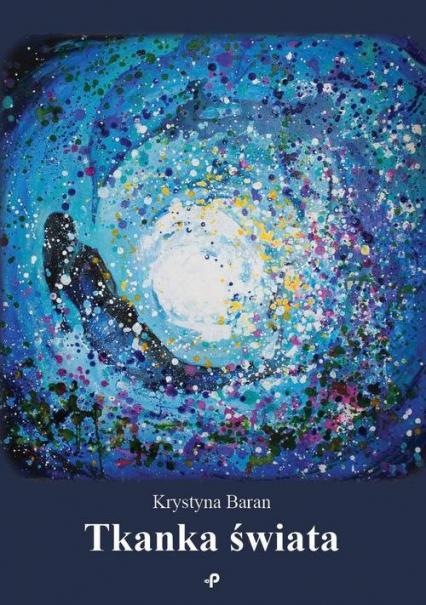 Tkanka świata - Krystyna Baran   okładka
