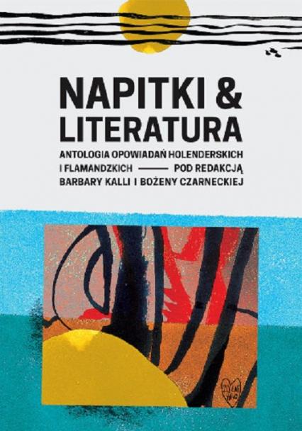 Napitki & Literatura Antologia opowiadań holenderskich i flamandzkich -  | okładka