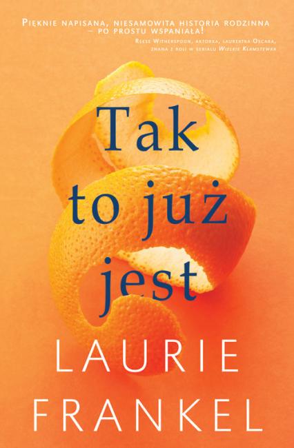 Tak to już jest - Laurie Frankel | okładka