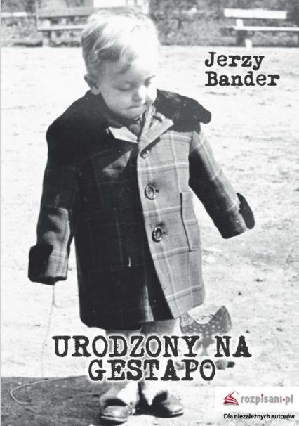 Urodzony na Gestapo - Jerzy Bander | okładka