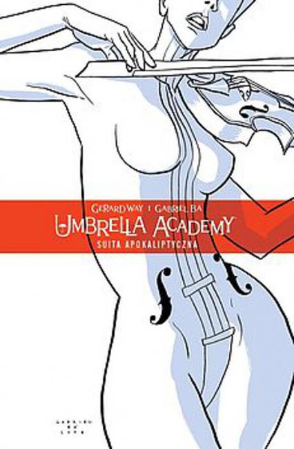 Umbrella Academy 1 Suita Apokaliptyczna - Gerard Way | okładka