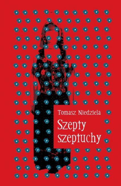 Szepty szeptuchy - Tomasz Niedziela   okładka