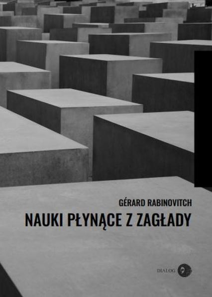Nauki płynące z Zagłady - Gérard Rabinovitch | okładka