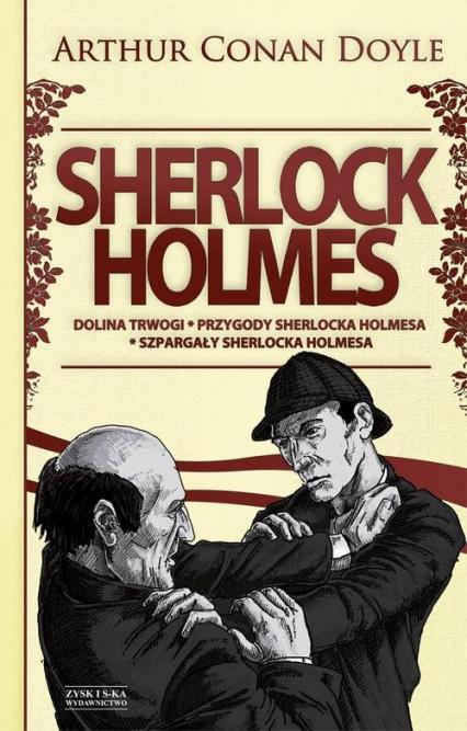 Sherlock Holmes Tom 2 Dolina trwogi Przygody Sherlocka Holmesa. Szpargały Sherlocka Holmesa - Doyle Arthur Conan | okładka