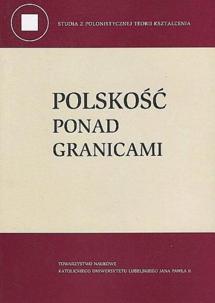 Polskość ponad granicami - Czetwertyńska G., Karczewska A., Żurek S. | okładka