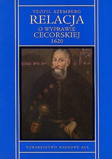 Relacja o wyprawie cecorskiej 1620 - Teofil Szemberg | okładka