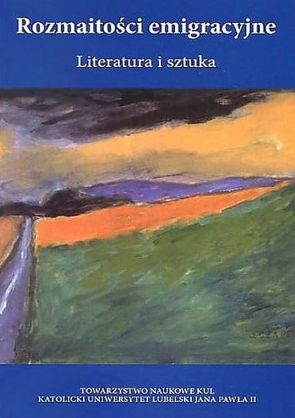 Rozmaitości emigracyjne Literatura i sztuka -  | okładka