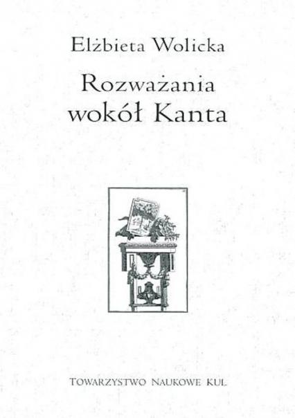 Rozważania wokół Kanta - Elżbieta Wolicka   okładka