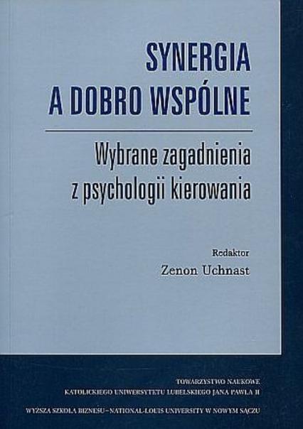 Synergia a dobro wspólne Wybrane zagadnienia z psychologii kierowania -  | okładka