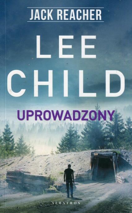 Uprowadzony - Lee Child | okładka