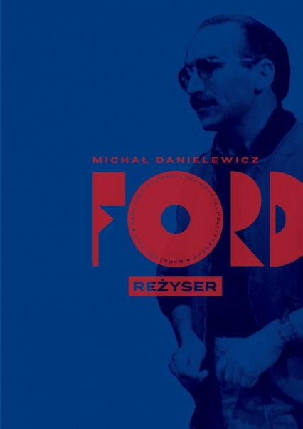 Ford Reżyser - Michał Danielewicz | okładka