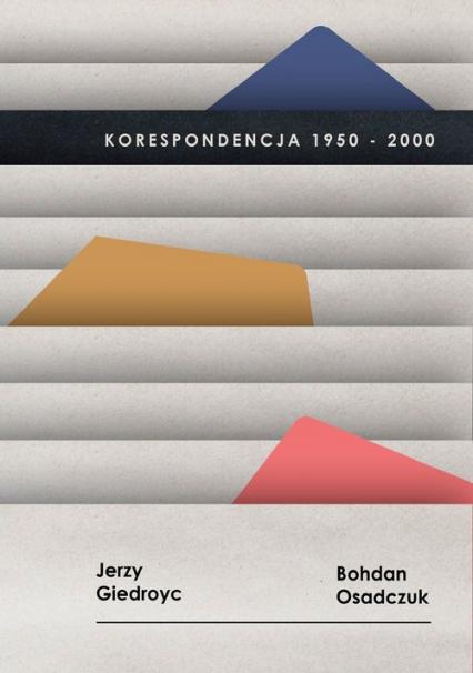 Korespondencja 1950-2000, Jerzy Giedroyc, Bohdan Osadczuk -  | okładka