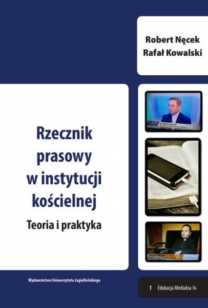Rzecznik prasowy w instytucji kościelnej Teoria i praktyka - Nęcek Robert, Kowalski Rafał   okładka
