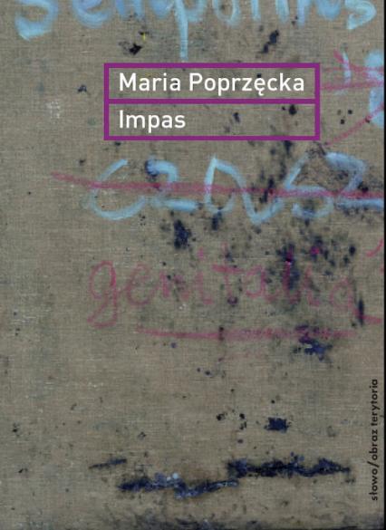 Impas Opór, utrata, niemoc, sztuka - Maria Poprzęcka | okładka
