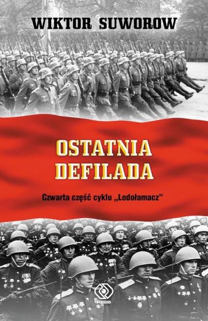 Lodołamacz Ostatnia defilada - Wiktor Suworow   okładka