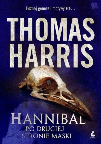 Hannibal Po drugiej stroie maski - Thomas Harris | okładka