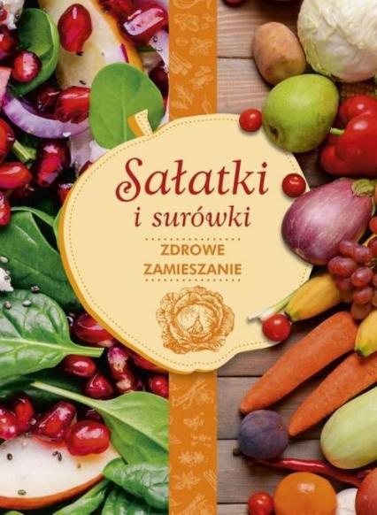 Sałatki i surówki zdrowe zamieszanie - Iwona Czarkowska | okładka