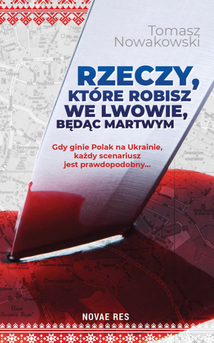 Rzeczy, które robisz we Lwowie, będąc martwym - Tomasz Nowakowski   okładka