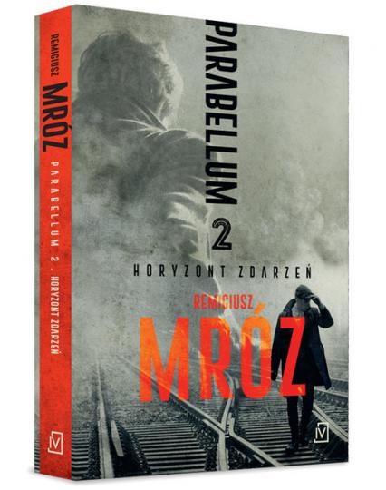 Parabellum Tom 2 Horyzont zdarzeń - Remigiusz Mróz | okładka