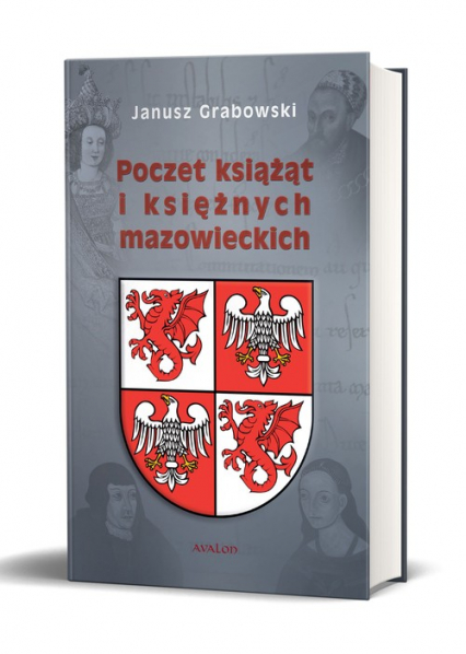 Poczet książąt i księżnych mazowieckich - Janusz Grabowski   okładka