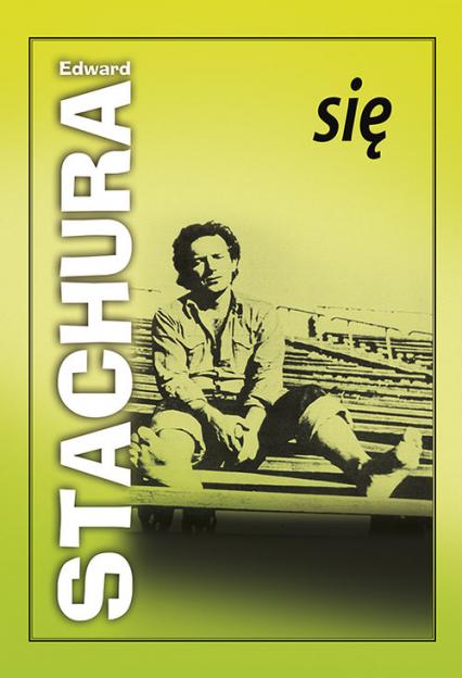 Się - Edward Stachura | okładka