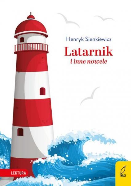 Latarnik i inne nowele - Henryk Sienkiewicz | okładka