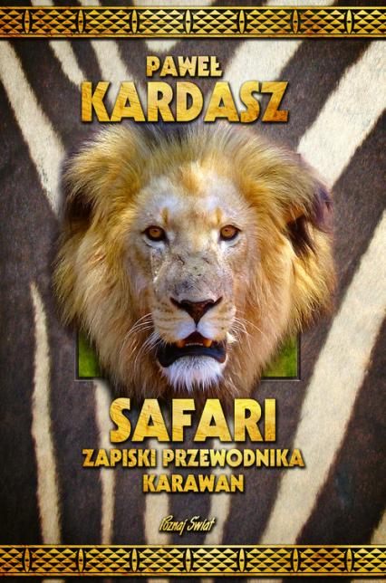 Safari Zapiski przewodnika Karawan - Paweł Kardasz | okładka