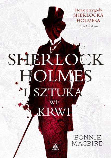 Sherlock Holmes i sztuka we krwi - Bonnie MacBird | okładka