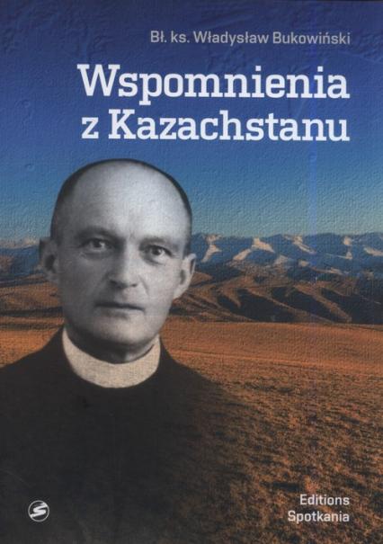 Wspomnienia z Kazachstanu - Władysław Bukowiński | okładka