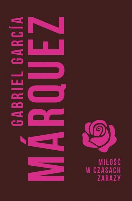 Miłość w czasach zarazy - Marquez Gabriel Garcia | okładka
