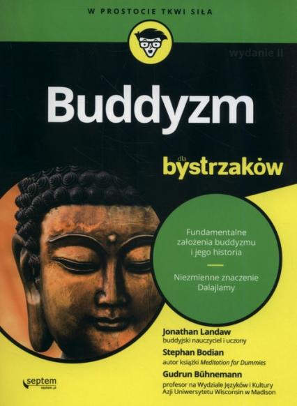 Buddyzm dla bystrzaków - Landaw  Jonathan, Bodian Stephan, Bühnemann Gudrun   okładka
