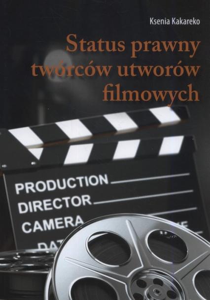 Status prawny twórców utworów filmowych -  | okładka