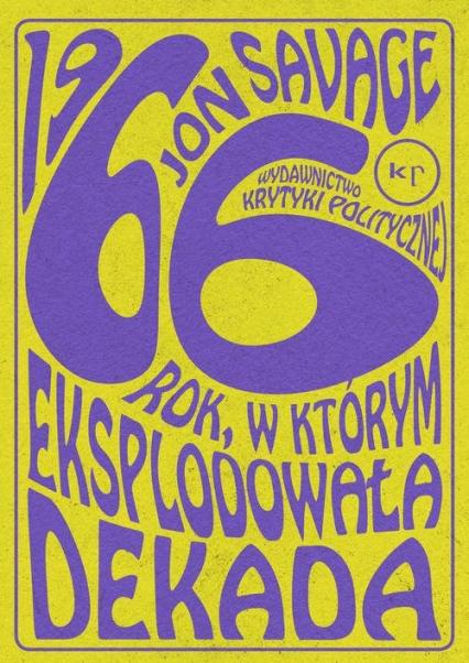 1966 Rok, w którym eksplodowała dekada - Jon Savage | okładka