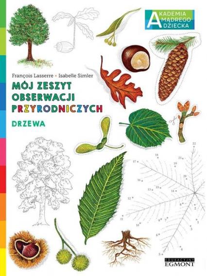 Drzewa Mój zeszyt obserwacji przyrodniczych AMD - Francois Lasserre | okładka