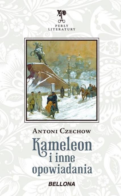 Kameleon i inne opowiadania - Antoni Czechow   okładka