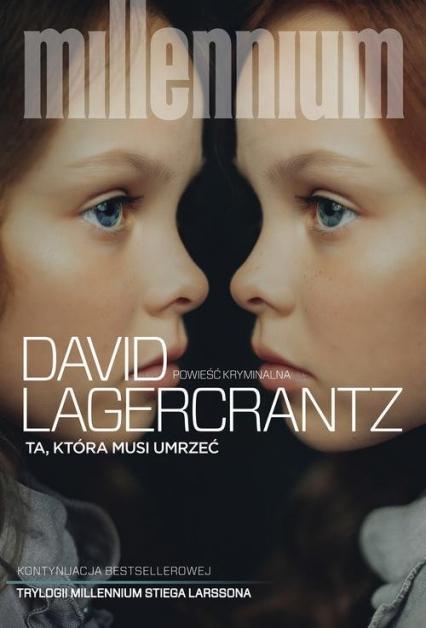 Ta która musi umrzeć - David Lagercrantz | okładka