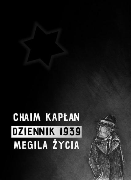 Dziennik 1939 Megila życia - Kapłan Chaim Aron | okładka