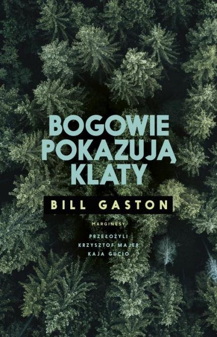 Bogowie pokazują klaty - Bill Gaston | okładka
