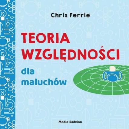 Uniwersytet malucha Teoria względności dla maluchów - Chris Ferrie | okładka