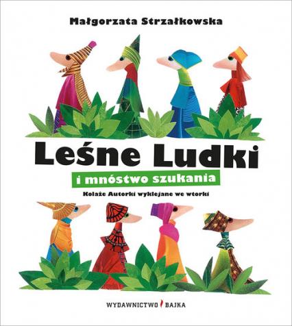 Leśne Ludki i mnóstwo szukania - Małgorzata Strzałkowska | okładka