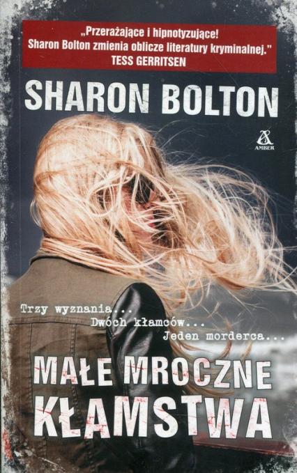 Małe mroczne kłamstwa - Sharon Bolton | okładka