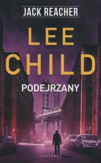 Jack Reacher Podejrzany - Lee Child   okładka