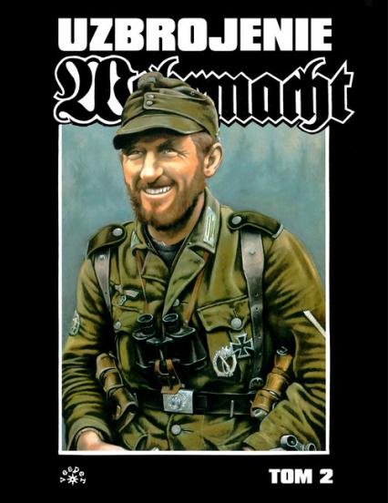 Wehrmacht uzbrojenie Tom 2 - Uwe Feist | okładka