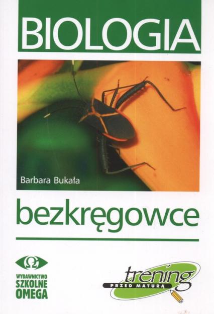 Biologia Trening przed maturą Bezkręgowce - Barbara Bakuła   okładka