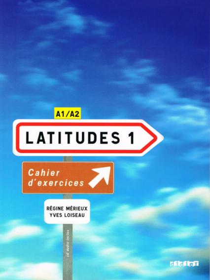 Latitudes 1 ćwiczenia z płytą CD - Merieux Regine, Loiseau Yves   okładka