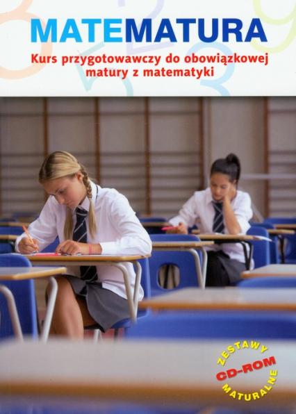 Matematura Kurs przygotowawczy do obowiązkowej matury z matematyki z płytą CD - Dobrowolska Małgorzata, Karpiński Marcin, Lech Jacek | okładka