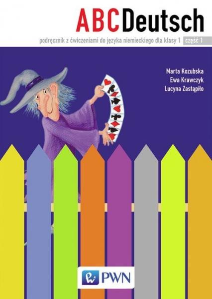ABC Deutsch 1 Podręcznik z ćwiczeniami do języka niemieckiego Część 1 i 2 + 2CD - Kozubska Marta, Krawczyk Ewa, Zastąpiło Lucyna   okładka