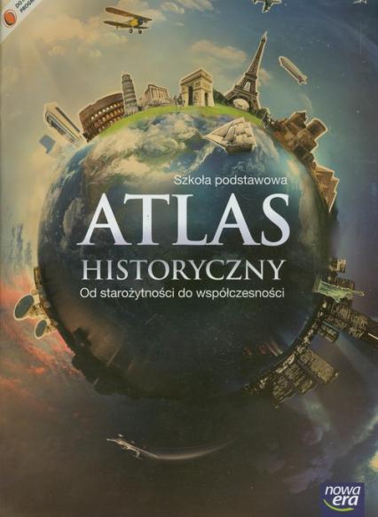 Atlas historyczny Od starożytności do współczesności szkoła podstawowa - zbiorowa Praca | okładka